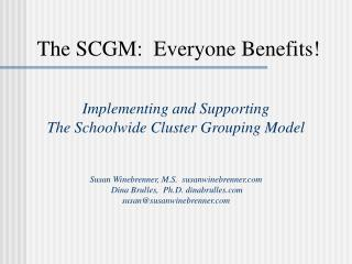 The SCGM:  Everyone Benefits