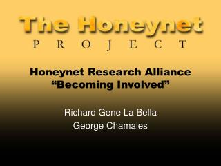 Honeynet Research Alliance �Becoming Involved�