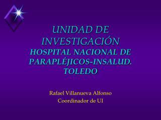 UNIDAD DE INVESTIGACIÓN  HOSPITAL NACIONAL DE PARAPLÉJICOS-INSALUD. TOLEDO