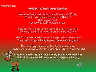 Kindergarten Rudolph the Red-Nosed Reindeer You know Dasher and Dancer and  Prancer  and Vixen,