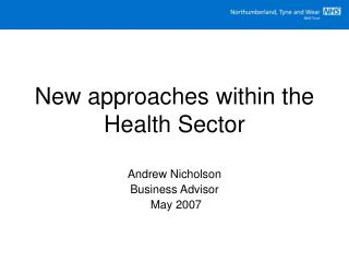 New approaches within the Health Sector