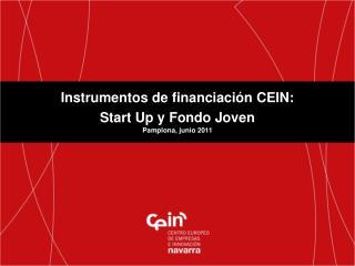 Instrumentos de financiación CEIN: Start  Up y Fondo Joven