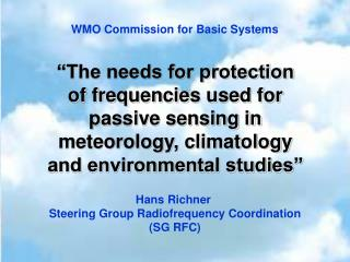 Hans Richner  Steering Group Radiofrequency Coordination (SG RFC)