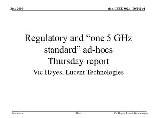 "Regulatory and ""one 5 GHz standard"" ad-hocs Thursday report"