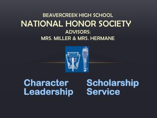 Beavercreek High School National Honor Society Advisors: Mrs. Miller & Mrs. Hermane