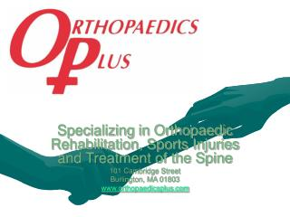 Specializing in Orthopaedic Rehabilitation, Sports Injuries and Treatment of the Spine 101 Cambridge Street Burlington,