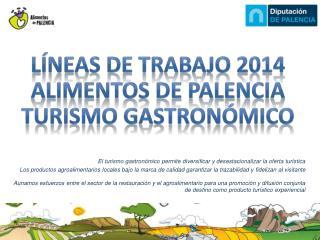 El turismo gastronómico permite diversificar y desestacionalizar la oferta turística