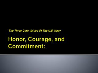Honor, Courage, and Commitment: