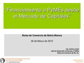 �Financiamiento a PyMEs desde el Mercado de Capitales�