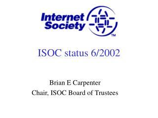 ISOC status 6/2002
