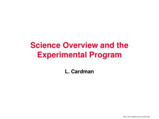 Science Overview and the Experimental Program