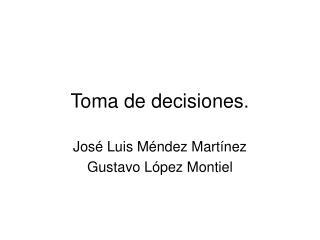 Toma de decisiones.