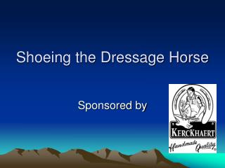 Shoeing the Dressage Horse