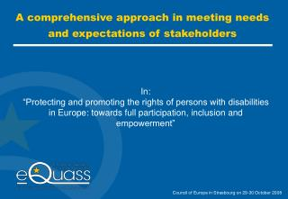 A comprehensive approach in meeting needs and expectations of stakeholders