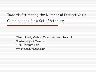 Towards Estimating the Number of Distinct Value Combinations for a Set of Attributes