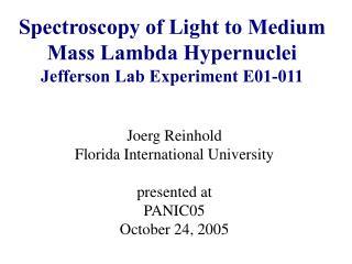 Spectroscopy of Light to Medium Mass Lambda Hypernuclei Jefferson Lab Experiment E01-011