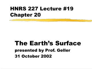 HNRS 227 Lecture #19 Chapter 20