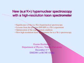 New (e,e ' K+) hypernuclear spectroscopy with a high-resolution kaon spectrometer
