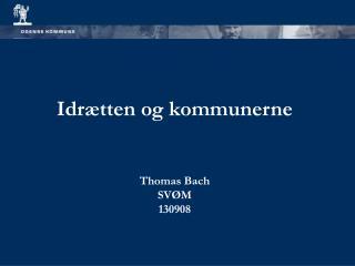Idrætten og kommunerne Thomas Bach SVØM 130908