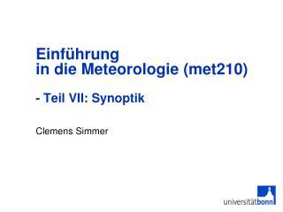 Einführung  in die Meteorologie (met210)  - Teil VII: Synoptik