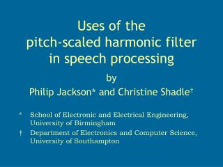 Uses of the  pitch-scaled harmonic filter in speech processing
