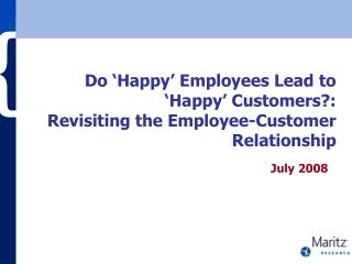 Do  Happy  Employees Lead to  Happy  Customers:  Revisiting the Employee-Customer Relationship