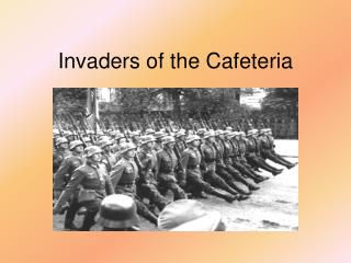 Invaders of the Cafeteria