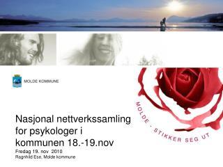 Nasjonal nettverkssamling for psykologer i kommunen 18.-19.nov Fredag 19. nov  2010