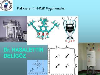 K aliksaren ' in NMR Uygulamaları