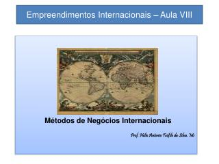 Empreendimentos Internacionais – Aula VIII