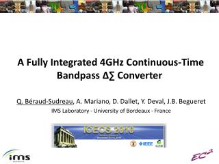 A Fully Integrated 4GHz Continuous-Time Bandpass  Δ∑  Converter