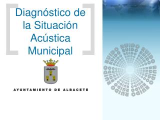Diagn�stico de la Situaci�n Ac�stica Municipal