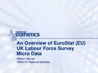 An Overview of EuroStat (EU) UK Labour Force Survey  Micro Data