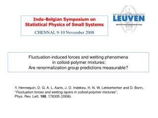 Indo-Belgian Symposium on Statistical Physics of Small Systems CHENNAI, 9-10 November 2008