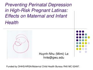 Funded by DHHS/HRSA/Maternal Child Health Bureau R40 MC 02497.