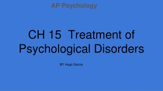 Chapter 15: Treatment of Psychological Disorders