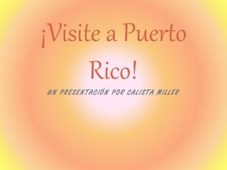 ¡Visite a Puerto Rico!