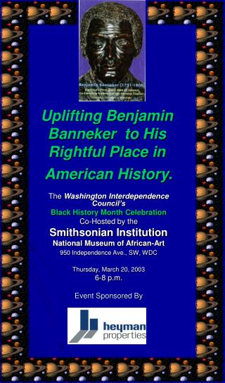 Uplifting Benjamin Banneker  to His  Rightful Place in        American History.