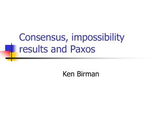 Consensus, impossibility results and Paxos