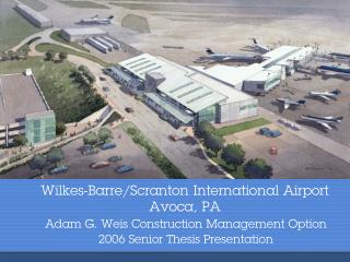 Wilkes-Barre/Scranton International Airport Avoca, PA