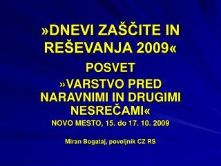 »DNEVI ZAŠČITE IN REŠEVANJA 2009«