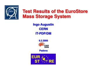 Test Results of the EuroStore Mass Storage System