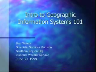 Intro to Geographic Information Systems 101