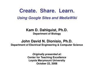 Create.  Share.  Learn. Using Google Sites and MediaWiki