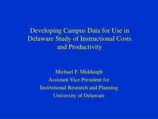 Developing Campus Data for Use in  Delaware Study of Instructional Costs and Productivity