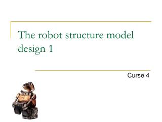 The robot structure model design 1