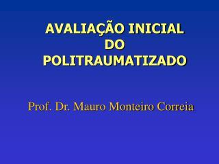 AVALIAÇÃO INICIAL DO  POLITRAUMATIZADO