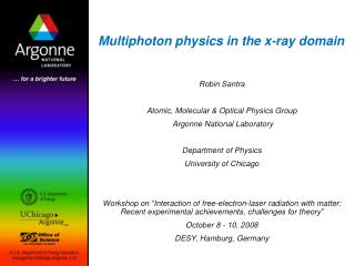 Multiphoton physics in the x-ray domain