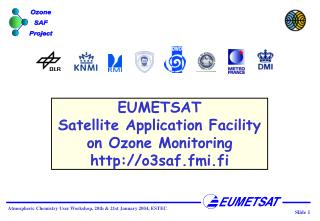EUMETSAT  Satellite Application Facility on Ozone Monitoring  o3saf.fmi.fi