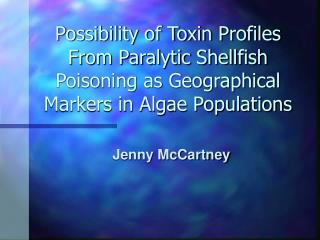 Possibility of Toxin Profiles From Paralytic Shellfish Poisoning as Geographical Markers in Algae Populations